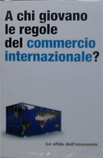 Le Sfide dell'economia - A chi giovano le regole del commercio internazionale?