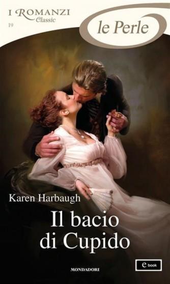 """I romanzi classic - le Perle 19 - """"Il bacio di Cupido"""" di Karen Harbaugh"""