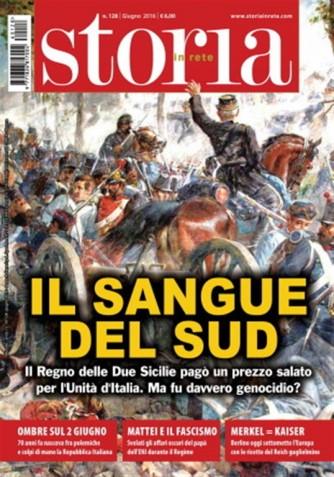 """Storia In Rete - mensile n. 128 Giugno 2016 """"Il sangue del Sud"""""""