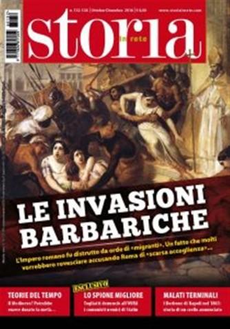 """Storia In Rete - mensile n. 132 Novembre 2016 """"Le invasioni barbariche"""""""