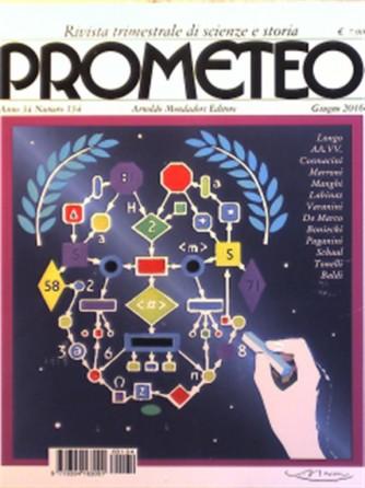 Prometeo n° 134 - Trimestrale Giugno 2016 - Rivista di scienze e storia