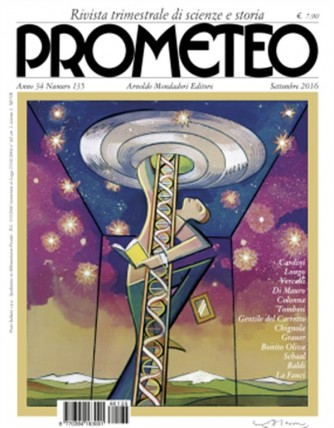 Prometeo n° 135 - Trimestrale Settembre 2016 - Rivista di scienze e storia