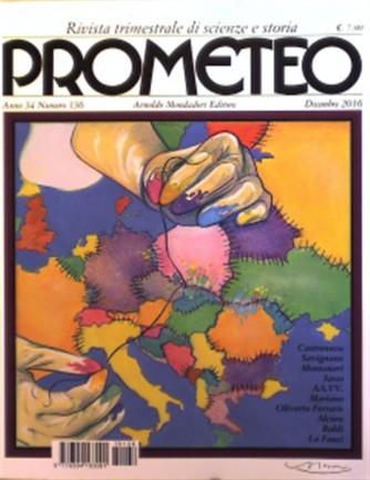 Prometeo n° 136 - Trimestrale Dicembre 2016 - Rivista di scienze e storia