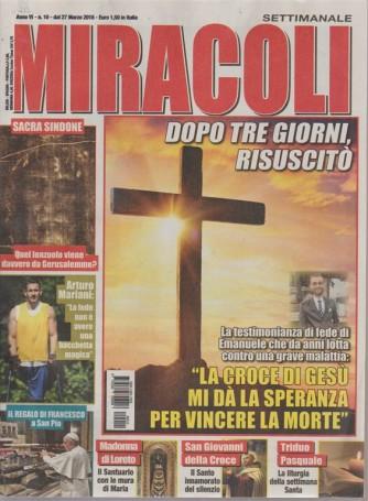 Miracoli -  n. 10 - dal 27 marzo 2018. settimanale