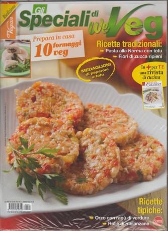 Gli Speciali di We Veg - bimestrale Aprile 2018 RIEDIZIONE + Vegan Gourmet
