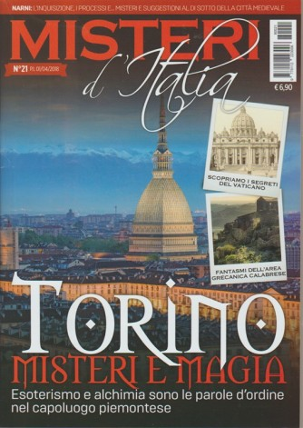Misteri d'Italia - mensile n. 21 Aprile 2018  Torino: Misteri e Magia