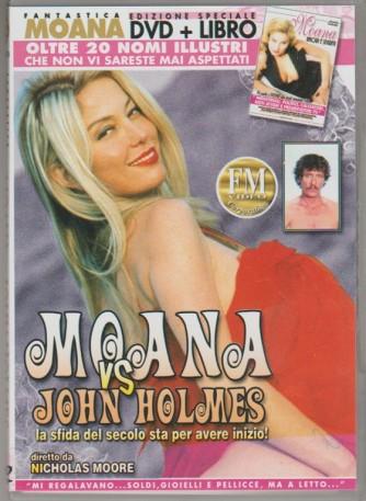 DVD XXX - Moana vs John Holmes + libro Moana: amori e segreti