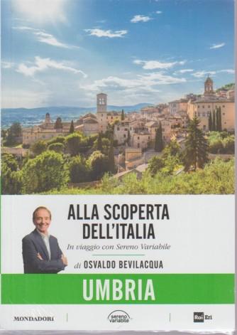 Alla scoperta dell'Italia. In viaggio con Sereno Variabile di Osvaldo Bevilacqua. Umbria.n. 7 -