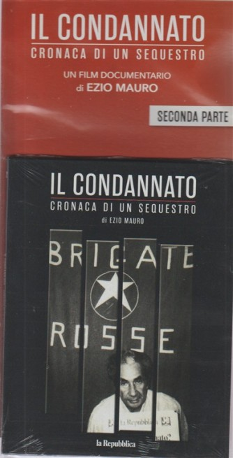 Il Condannato (Moro) - Moro - Cronaca Di Un sequestro. Un film documentario di Ezio Mauro. Seconda parte
