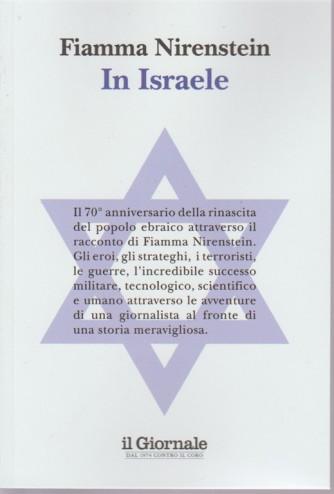 Il Giornale  . In Israele. di Fiamma Nirenstein