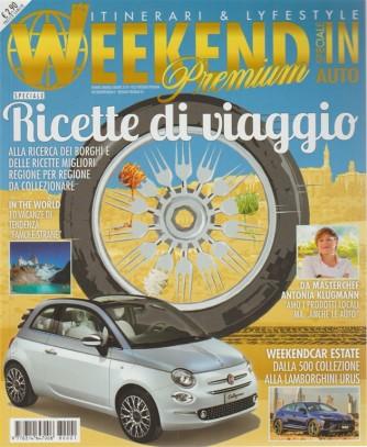Weekend Premium - Ricette Di Viaggio  - maggio - giugno 2018 -  itinerari & Lyfestyle