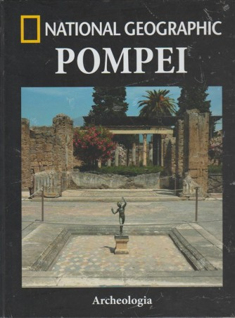 Collana Archeologia by National Geographic vol. 5 - POMPEI