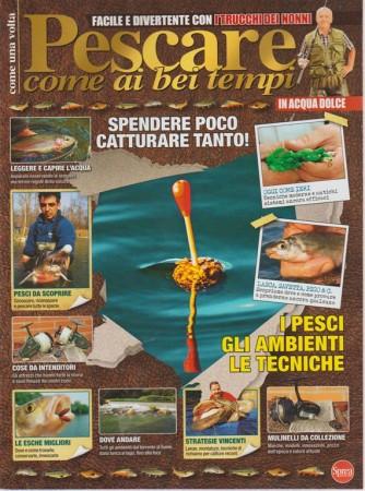 Pesci E Pesca Dolce Tried. - Pescare Come Una Volta n. 14 - bimestrale - giugno - luglio 2018