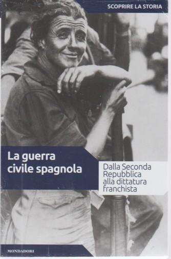 Scoprire La Storia - La Guerra Civile Spagnola. n. 39 -