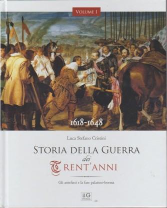 Storia della guerra dei trent'anni . 1618 - 1648 - volume 1