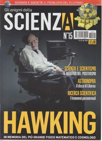 Gli Enigmi Della Scienza - n. 15 - 1/6/2018 - mensile