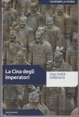 Scoprire la Storia vol.25 - La Cina degli imperatori - Mondadori