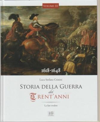 Storia della guerra dei trent'anni: 1618-1648 - volume 3 - Luca Stefano Cristini
