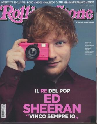 Rolling Stone - mensile n. 2 Febbraio 2018 Ed Sheeran il re del POP