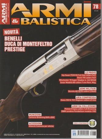 Armi E Balistica n. 78 - luglio - agosto 2018 - bimestrale -