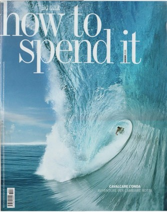 How too Spend It - mensile n.53 Giugno 2018 by Il Sole 24 Ore