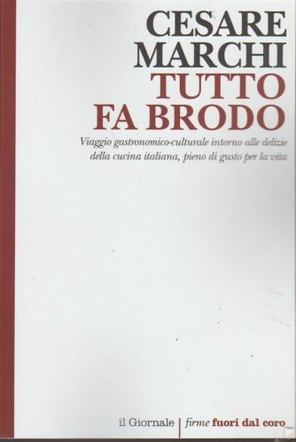 """Tutto fa Brodo di Cesare Marchi by Il Giornale """"Firme fuori dal coro"""""""