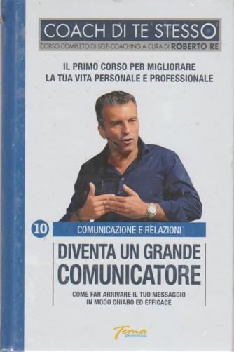 Coach di te stesso - Diventa un grande comunicatore - n. 10 - Comunicazione e relazioni