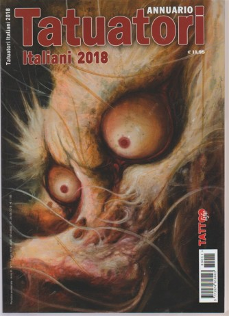 Tattoo life - Tatuatori italiani 2018 - Annuario - semestrale n. 11 - luglio 2018