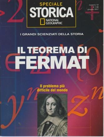 Storica Speciale Scienziati - Il Teorema di Fermat - Mensile n. 12 Giugno 2017