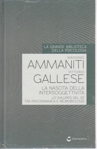 La grande biblioteca della psicologia - settimanale - Di Massimo Ammaniti -  Vittorio Gallese