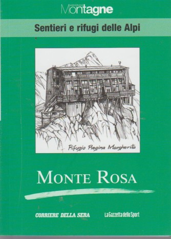 Meridiani montagne - Sentieri e rifugi delle Alpi - Monte Rosa - volume 8 - settimanale