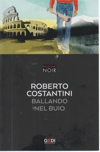 Passione Noir - R.Costantini-Ballando nel buio - n. 8 - del 6/8/2018 - settimanale