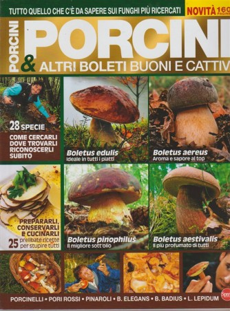 Il Mio Giardino Funghi...n. 4 - Porcini & altri boleti buoni e cattivi - bimestrale - agosto - settembre 2018 -