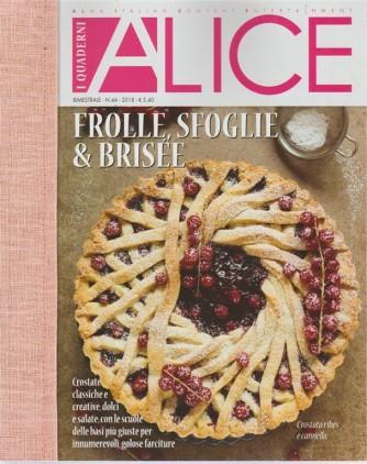 I Quaderni Di Alice - Frolle Sfoglie E Brisèe - n. 44 - bimestrale - 2018