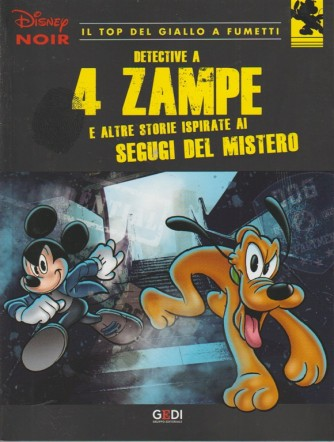 Disney Noir - Detective A 4 Zampe e altre storie ispirate ai segugi del mistero - n. 6 - 9/8/2018 - settimanale