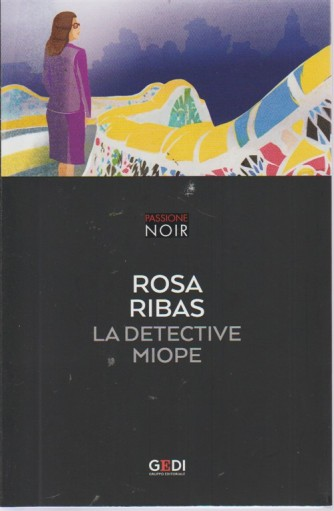 Passione Noir - R.Ribas-La Detective miope - n. 10 - agosto 2018 - settimanale