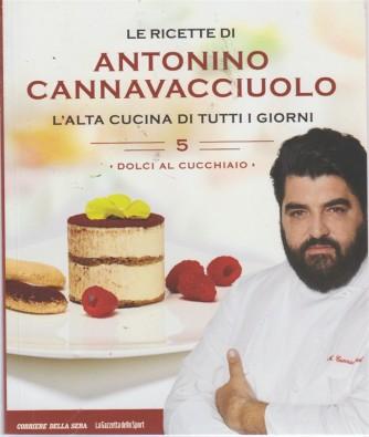 Le ricette di Antonino Cannavacciuolo - n. 5 - Dolci al cucchiaio - settimanale