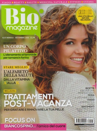 Bio Magazine - n. 47 - mensile - settembre 2018 -