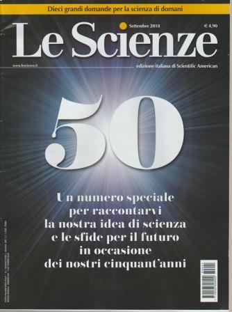 Le Scienze - 50 Anni - Numero Speciale - n. 601 - settembre 2018 - mensile - edizione italiana di Scientific American
