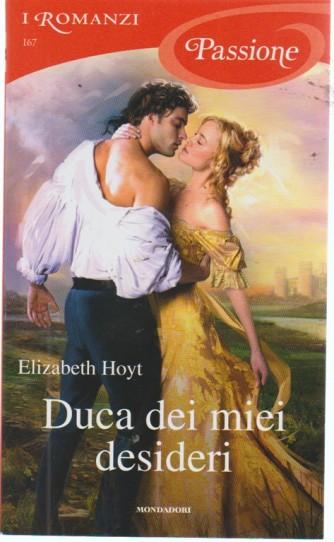 I romanzi passione - Duca dei miei desideri - di Elizabeth Hoyt - n. 167 - mensile - settembre 2018