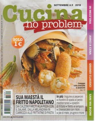 Cucina no problem - n. 9 - settembre 2018 - mensile