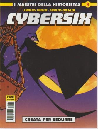 I maestri della historietas - Cybersix - Creata per sedurre - n. 9 - 6 settembre 2018 - mensile