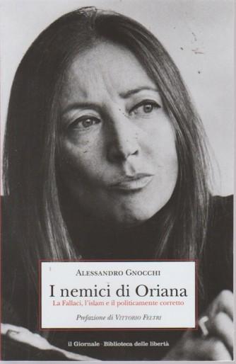 I nemici di Oriana - di Alessandro Gnocchi  - prefazione di Vittorio Feltri - La Fallaci, l'islam e il politicamente corretto