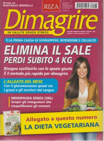 Dimagrire + Riza speciale veg - La dieta vegetariana - n. 198 - mensile - ottobre 2018