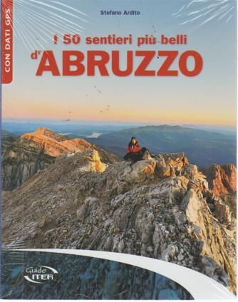 Guide iter. I 50 sentieri più belli d'Abruzzo - Di Stefano Ardito