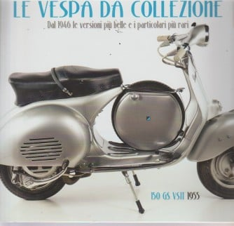 Le Vespa da collezione - n. 4 - bimestrale - settembre - ottobre 2018 -