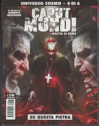 """Almanacco Cosmo - Caput Mundi: i mostri di Roma""""n. 6 di 6 """"Su questa pietra"""""""
