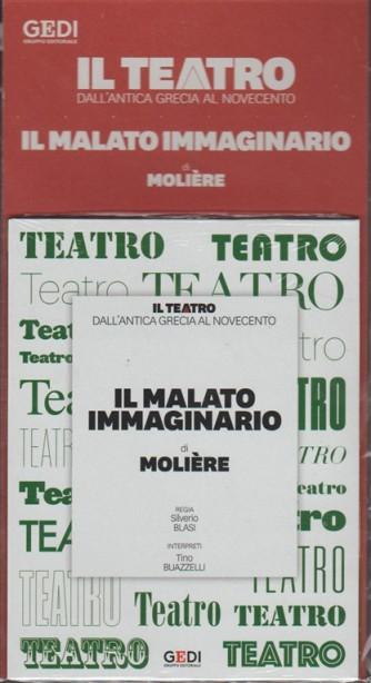 Il Teatro dall'antica grecia al novecento vol.3-il malato immaginario di Molière