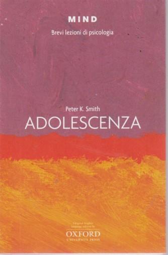 Mind - Brevi Lezioni di psicologia - Adolescenza di Peter K. Smith - n. 7 -
