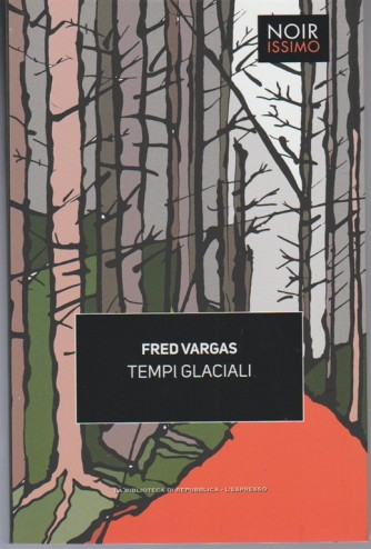Tempi Glaciali di Fred Vargas - collana  Noirissimo